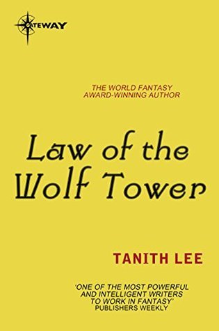 Law of the Wolf Tower: The Claidi Journals Book 1 Tanith Lee