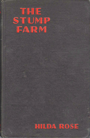 The Stump Farm: A Chronicle of Pioneering  by  Hilda Rose