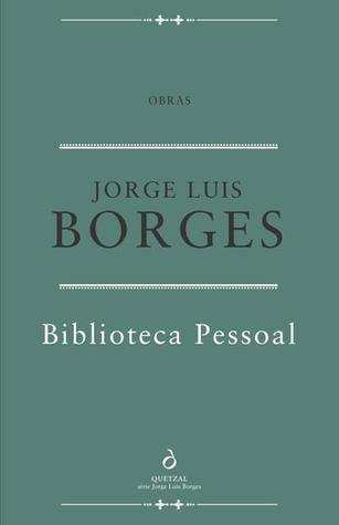 Biblioteca Pessoal  by  Jorge Luis Borges