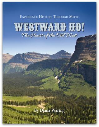 Westward Ho!: The heart of the Old West Diana Waring