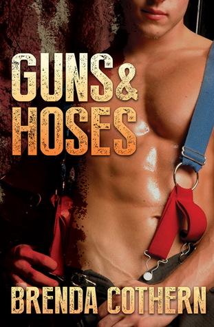 Guns & Hoses Brenda Cothern