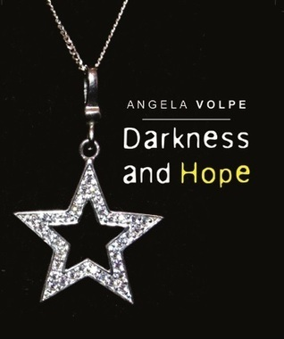 Darkness and Hope Angela  Volpe