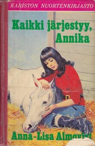 Kaikki järjestyy, Annika Anna-Lisa Almqvist