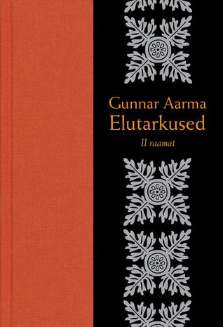 Gunnar Aarma Elutarkused, II raamat  by  Gunnar Aarma