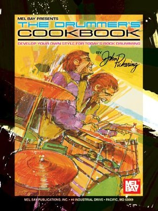 Mel Bay The Drummers Cook Book  by  John Pickering