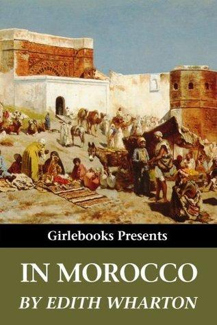In Morocco (Girlebooks Classics)  by  Edith Wharton