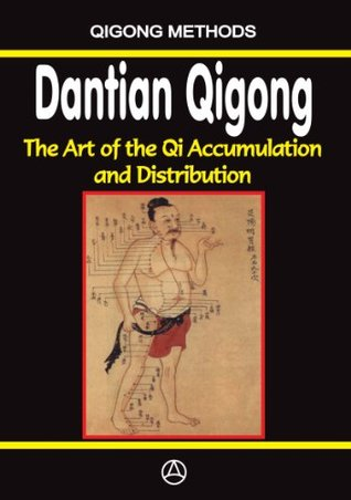 Dantian Qigong. The art of the Qi accumulation and distribution Igor Dudukchan