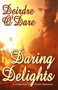 Daring Delights  by  Deirdre ODare