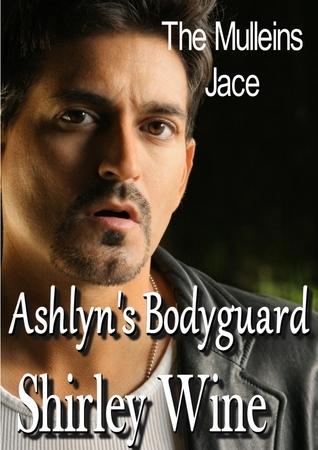 Ashlyns Bodyguard: Book II - The Mulleins - Jace Shirley Wine