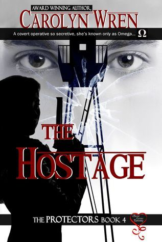 The Hostage (The Protectors 4)  by  Carolyn Wren