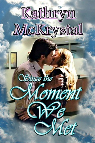 Since the Moment We Met Kathryn McKrystal