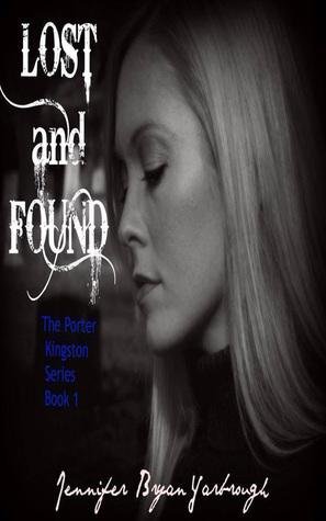 Lost and Found (Porter Kingston, #1) Jennifer Bryan Yarbrough