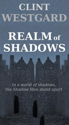 Realm of Shadows Clint Westgard