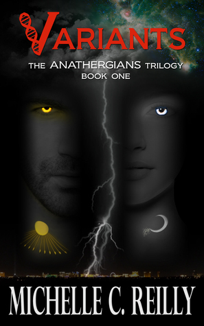 Variants (Anathergians Trilogy, #1)  by  Michelle C. Reilly