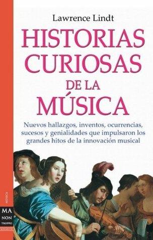 Historia, Curiosas De La Musica / Curious stories of music: Asi Como Suena 2 / Just As It Sounds (Ma Non Troppomusica) Lindt Lawrence