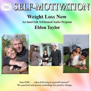 Weight Loss Now: An InnerTalk Subliminal Audio Program in Nature Eldon Taylor