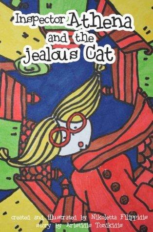 Inspector Athena and the Jealous Cat  by  Nikoletta Filippidis