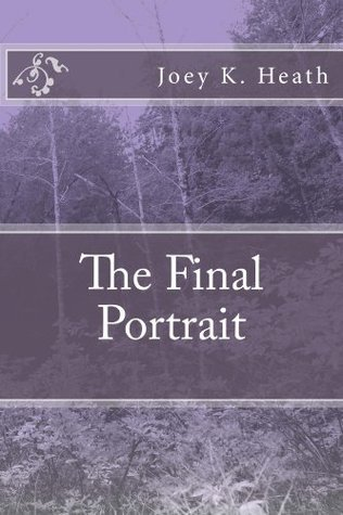 The Final Portrait (The Picture Books) Joey Heath
