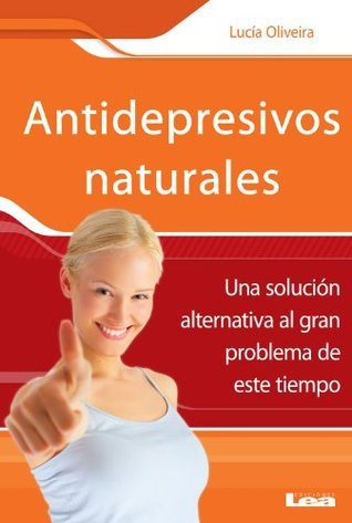 Antidepresivos naturales (Sano Y Natural/ Healthy and Natural) Lucia Oliveira