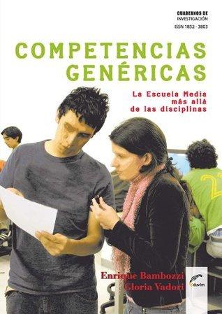 Competencias genéricas. La escuela media más allá de las disciplinas (Cuadernos de Investigación)  by  Enrique Bambozzi