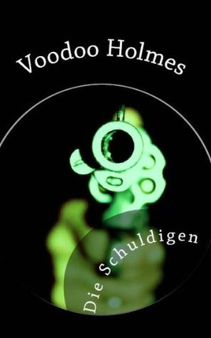 Voodoo Holmes Die Schuldigen  by  Berndt Rieger
