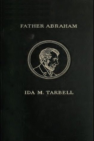 FATHER ABRAHAM Ida M. Tarbell