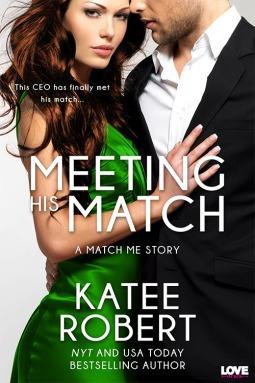 Meeting His Match (Match Me, #1) Katee Robert
