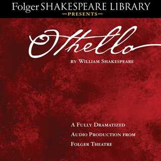 Othello: Fully Dramatized Audio Edition William Shakespeare