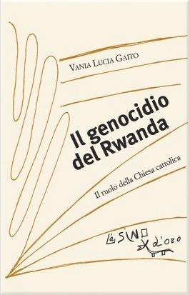 Il genocidio del Rwanda  by  Vania Lucia Gaito