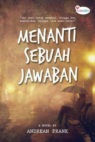 Menanti Sebuah Jawaban  by  Andrean Frank