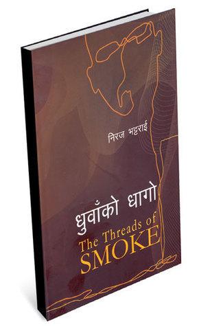 The Threads of Smoke Niraj Bhattarai