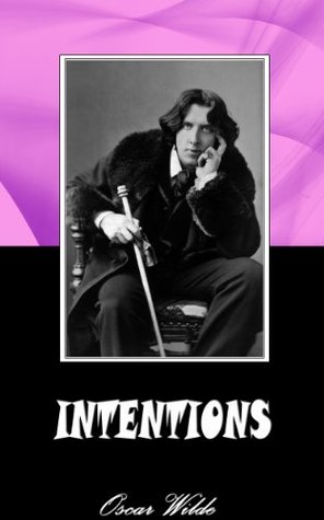 INTENTIONS (Annotated)  by  Oscar Wilde