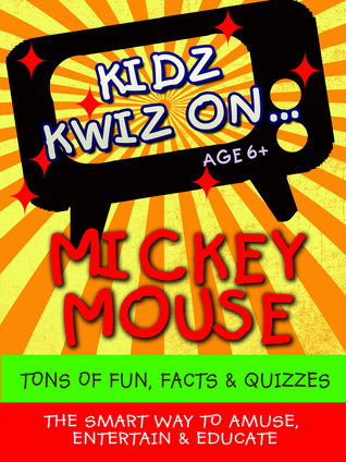 Kidz Kwiz On Mickey Mouse: Age 6+  by  Kidz Kwiz
