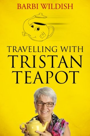 Travelling with Tristan Teapot  by  Barbi Wildish