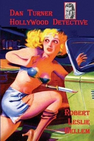 Dan Turner, Hollywood Detective #1 Robert Leslie Bellem