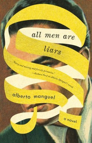 All Men Are Liars: A Novel  by  Alberto Manguel