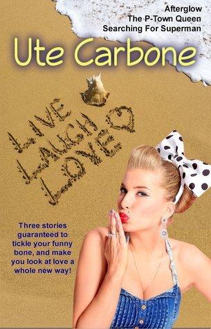 Live Laugh Love Ute Carbone