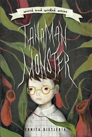 Tanaman Monster (Weird and Wicked Series, #1) Ernita Dietjeria