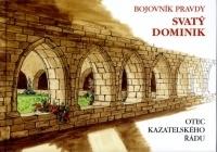 Bojovník pravdy, svatý Dominik  by  Stanislava Ulčáková