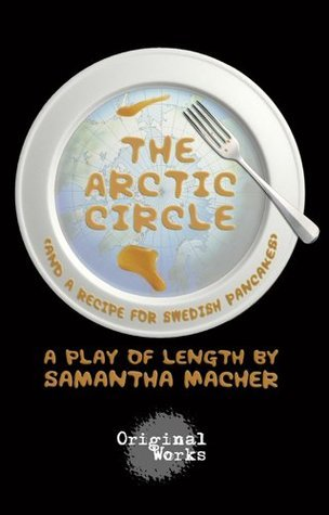 The Arctic Circle  by  Samantha Macher