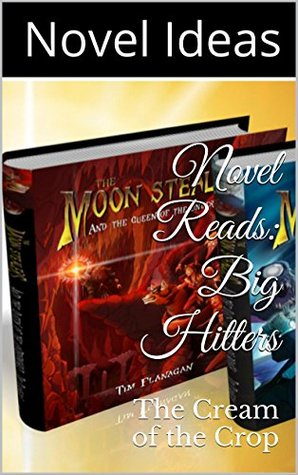 Novel Reads: Big Hitters: The Cream of the Crop  by  Novel Ideas