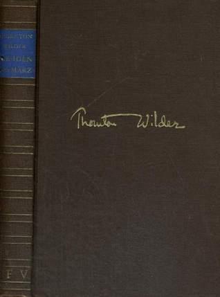 Die Iden des März.  by  Thornton Wilder