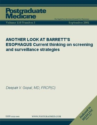 ANOTHER LOOK AT BARRETTS ESOPHAGUS: Current thinking on screening and surveillance strategies  by  Deepak V. Gopal