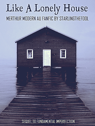 Like A Lonely House (Till Then My Windows Ache, #2) Starlingthefool