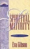 Called to Spiritual Maturity: A Study of Hebrews, Chapters 1-4  by  Eva Gibson
