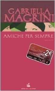Amiche per sempre  by  Gabriella Magrini