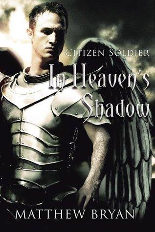 In Heavens Shadow : Book One: Citizen Soldier Matthew Bryan