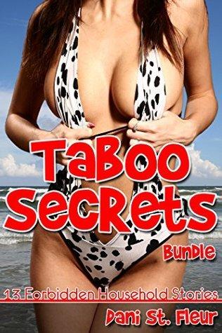 Taboo Secrets Bundle (13 Forbidden Household Stories) Dani St. Fleur