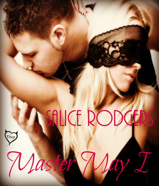 Master May I  by  Salice Rodgers