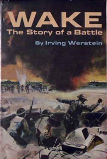 Wake: The Story of a Battle Irving Werstein